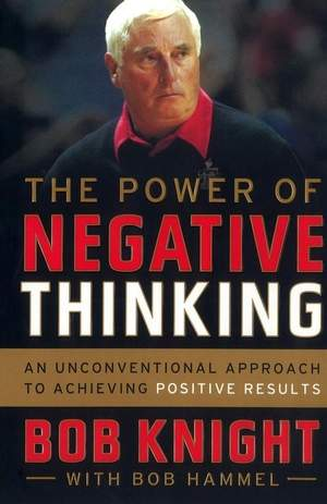 Bobby+Knight+The+Power+Of+Negative+Thinking+Book