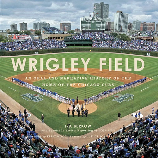 Wrigley-Field-Oral-Narrative-Book-Review-Ira-Berkow-Chicago-Cubs-MLB