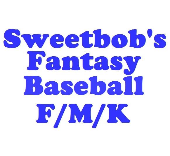 Sweetbob's Fantasy Baseball F/M/K